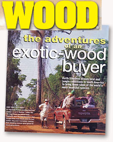 WOOD Magazine adventures of an exptic wood buyer