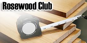 Rosewood Club at Woodworkers Source